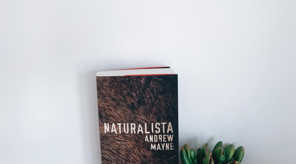 Naturalista // Andrew Mayne